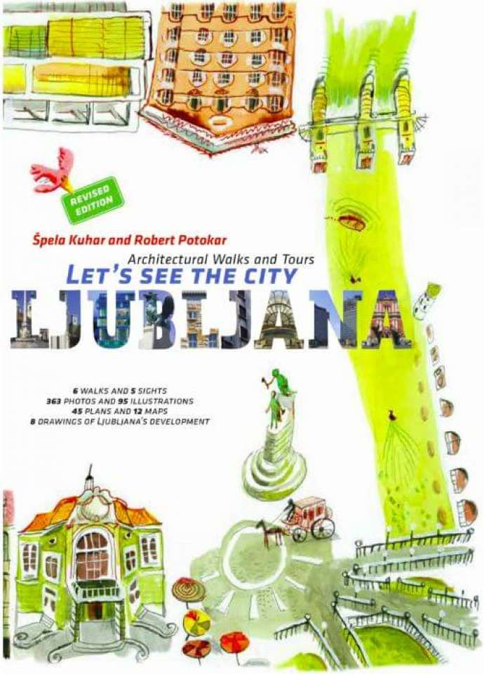 Slovenia by the Book: Let's See the City - Ljubljana: Architectural Walks & Tours